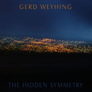 Gerd Weyhing - the hidden symmetry